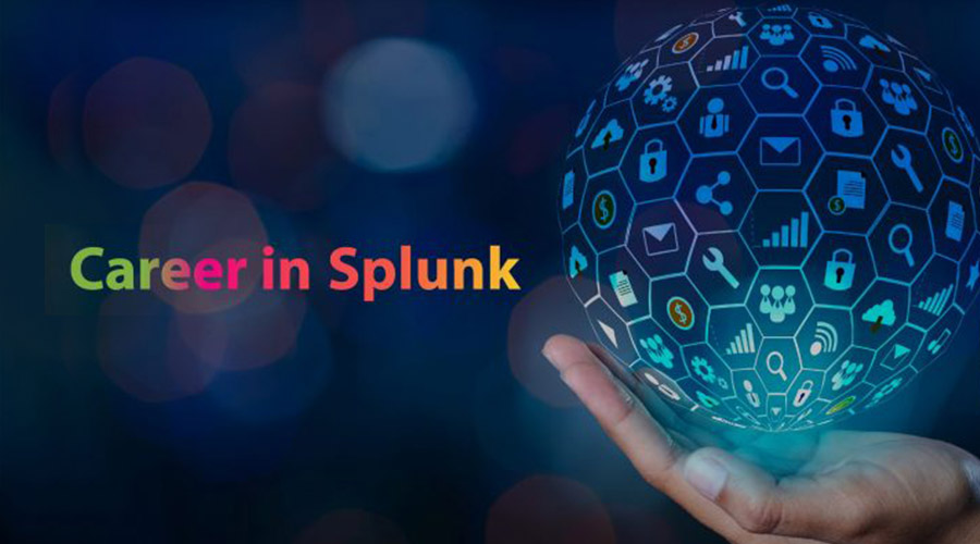 Scope of Career in Splunk – Best Course for a Promising Future